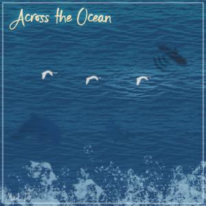 Maik Ter - Across The Ocean (Debut Single) - music